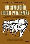 Una revoluci�n liberal para Espa�a: A...