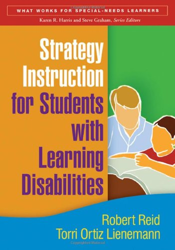 Strategy Instruction for Students with Learning Disabilities, First Edition (What Works for Special-Needs Learners)