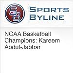 NCAA Basketball Champions: Kareem Abdul-Jabbar | Ron Barr