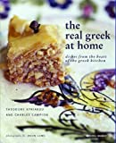 img - for The Real Greek at Home: Dishes from the Heart of the Greek Kitchen by Theodore Kyriakou (2008-08-05) book / textbook / text book
