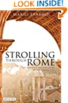Strolling Through Rome: The Definitiv...