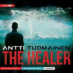 The Healer | [Antti Tuomainen, Lola Rogers (translator)]