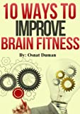 Mental Fitness: 10 Ways to Improve Brain Fitness (Cognitive Improvement)