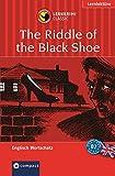 The Riddle of the Black Shoe (Compact Lernkrimi). Englisch Aufbauwortschatz - Niveau B2