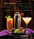 Frontera: Margaritas, Guacamoles, and Snacks (0393088928) by Bayless, Rick