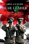 Dear Leader: Poet, Spy, Escapee--A Lo...