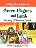 img - for Green Plagues and Lamb: The Story of Moses and Pharaoh book / textbook / text book