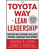 img - for [(The Toyota Way to Lean Leadership: Achieving and Sustaining Excellence Through Leadership Development )] [Author: Jeffrey K. Liker] [Dec-2011] book / textbook / text book