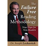 The Failure Free Reading Methodology: New Hope for Non-Readers ~ Joseph Lockavitch