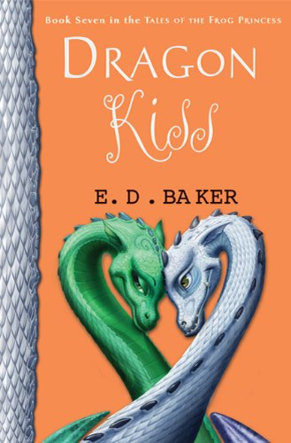 Dragon Kiss (Tales of the Frog Princess), E. D. Baker