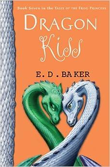 Amazon.com: Dragon Kiss (Tales of the Frog Princess) (9781599905174