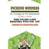 Picking Winners For College & Pro Basketball: Receive My Very Own College & Pro Basketball Picks For Life, Plus Much More. Limited Time Only! ~ Harry J. Misner