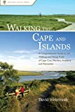 img - for Walking the Cape and Islands: A Comprehensive Guide to the Walking and Hiking Trails of Cape Cod, Martha's Vineyard, and Nantucket book / textbook / text book