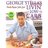 George Stella's Livin' Low Carb: Family Recipes Stella Style ~ George Stella
