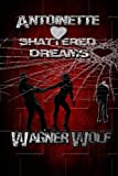 img - for Antoinette: Shattered Dreams [Teaser] book / textbook / text book