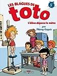 Blagues de Toto T08 L'�l�ve d�passe l...