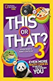 This or That?: 3: Even More Wacky Choices to Reveal the Hidden You (National Geographic Kids)