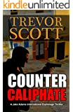Counter Caliphate (A Jake Adams International Espionage Thriller Series Book 11)