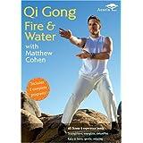 Qi Gong Fire & Water With Matthew Cohen ~ Matthew Cohen