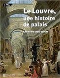 echange, troc Geneviève Bresc-Bautier - Le Louvre, une histoire de palais