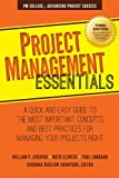 img - for Project Management Essentials: A Quick and Easy Guide to the Most Important Concepts and Best Practices for Managing Your Projects Right book / textbook / text book