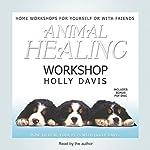 Animal Healing Workshop | Holly Davis