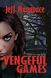 Vengeful Games: A Novel (A Dark Psychological Thriller) (Bad Games Series, #2)