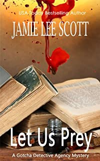 (FREE on 11/19) Let Us Prey: Gotcha Detective Agency Mystery Book 1 by Jamie Lee Scott - http://eBooksHabit.com