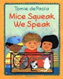 Mice Squeak, We Speak (0399232028) by Shapiro, Arnold L.