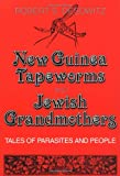 img - for New Guinea Tapeworms and Jewish Grandmothers: Tales of Parasites and People book / textbook / text book