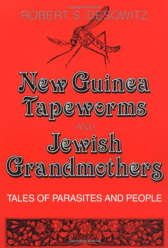New Guinea Tapeworms and Jewish Grandmothers: Tales of...