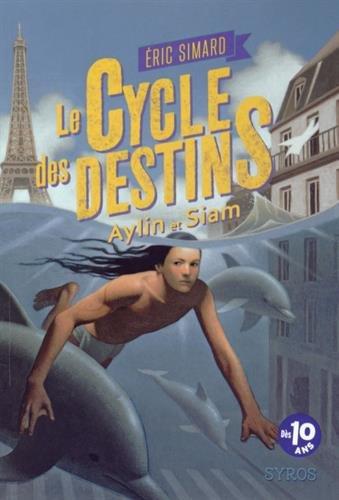 [Le] Cycle des destins. 01, Aylin et Siam