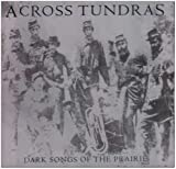 Dark Songs of the Prairie by Across Tundras (2006-08-22)