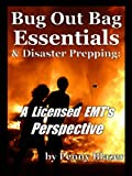 Bug Out Bag: (& How Do You Prep To Be a Prepper?) - A Licensed EMTs Perspective