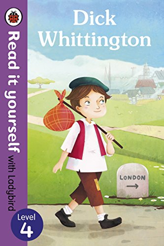 Dick Whittington - Read it yourself with Ladybird: Level 4 (Read It Yourself Level 4)