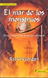El Mar De Los Monstruos / The Sea of Monsters (Percy Jackson y Los Dioses del Olimpo) (Spanish Edition) (Percy Jackson & the Olympians)