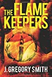 The Flamekeepers by J. Gregory Smith