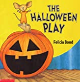 The Halloween Play (0439216931) by Felicia Bond
