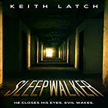 Sleepwalker (       UNABRIDGED) by Keith Latch Narrated by Christopher Shelby Slone