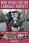 Who Speaks for the Carriage Horses: T...