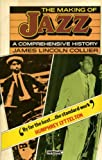 The Making of Jazz - a Comprehensive History (0333316479) by James Lincoln Collier
