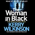 The Woman in Black: Jessica Daniel, Book 3 Audiobook by Kerry Wilkinson Narrated by Becky Hindley