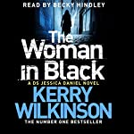 The Woman in Black: Jessica Daniel, Book 3 | Kerry Wilkinson