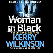The Woman in Black: Jessica Daniel, Book 3 (       UNABRIDGED) by Kerry Wilkinson Narrated by Becky Hindley