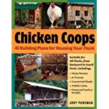 Chicken Coops: 45 Building Ideas for Housing Your Flock ~ Judy Pangman