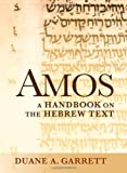 Amos: A Handbook on the Hebrew Text (Baylor Handbook of the Hebrew Bible)