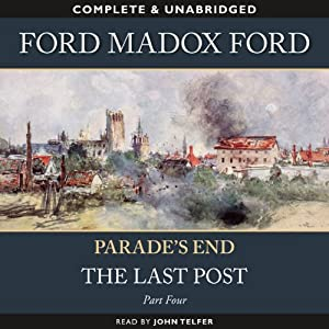 Parade's End - Part 4: The Last Post | [Ford Madox Ford]