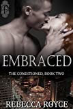 Embraced (The Conditioned Book 2)