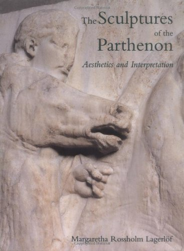 The Sculptures of the Parthenon: Aesthetics and Interpretation