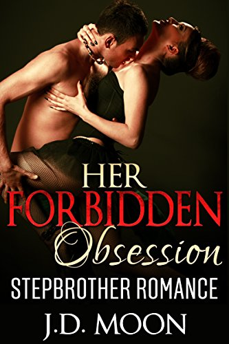 STEPBROTHER ROMANCE - AMAZING VALUE BONUS OF 25+ BOOKS!!!: Her Forbidden Obsession (Contemporary Romance, BBW, Short Stories) (Billionaire Young Adult and College Menage Romance) PDF